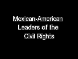 Mexican-American Leaders of the Civil Rights