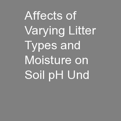 Affects of Varying Litter Types and Moisture on Soil pH Und