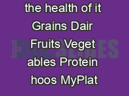 Lets eat for the health of it Grains Dair Fruits Veget ables Protein hoos MyPlat PDF document - DocSlides