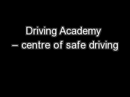 Driving Academy – centre of safe driving