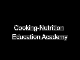 Cooking-Nutrition Education Academy PowerPoint PPT Presentation