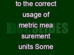 UK Metric Association Measurement units style guide A writers guide to the correct usage of metric mea surement units Some common units name symbol length millimetre mm centimetre cm metre m kilome