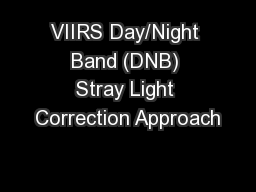 VIIRS Day/Night Band (DNB) Stray Light Correction Approach