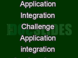 A UBM WHITE PAPER JANUARY  Stepping Up to the Application Integration Challenge Application integration has long been seen as a stumbling block to any new software implementation