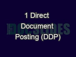 1 Direct Document Posting (DDP)