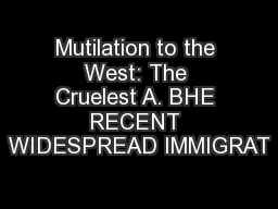 Mutilation to the West: The Cruelest A. BHE RECENT WIDESPREAD IMMIGRAT