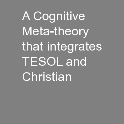 A Cognitive Meta-theory that integrates TESOL and Christian