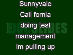 fter a year in Sunnyvale Cali fornia doing test management Im pulling up stakes  PDF document - DocSlides