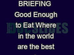 OXFAM MEDIA BRIEFING  Good Enough to Eat Where in the world are the best and wor PDF document - DocSlides