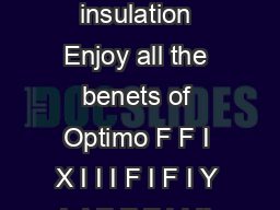 The ultimate in underoor insulation Enjoy all the benets of Optimo F F I X I I I F I F I Y I  I F F F I I II D I Bradford Insulation
