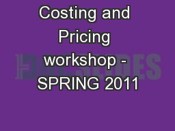Costing and Pricing workshop - SPRING 2011