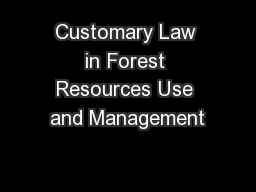 Customary Law in Forest Resources Use and Management