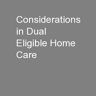 Considerations in Dual Eligible Home Care