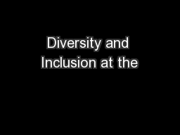 Diversity and Inclusion at the