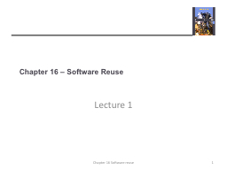 Chapter 16 – Software Reuse PowerPoint PPT Presentation