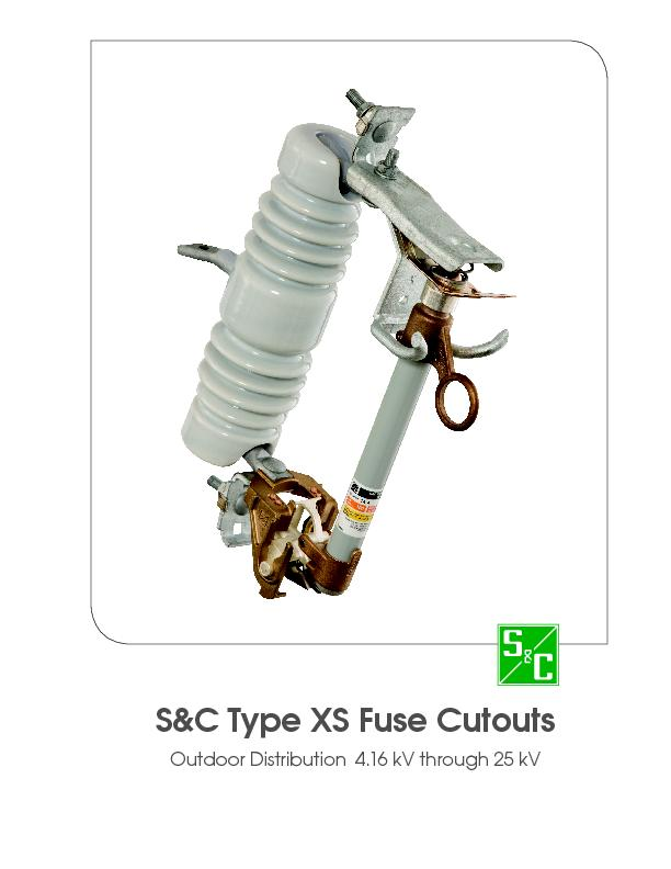 &C Type XS Fuse COutdoor Distribution4.16 kV through 25 kV PowerPoint PPT Presentation