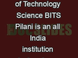 Work Integrated Learning Programmes  BITS Pilani Birla Institute of Technology  Science BITS Pilani is an all India institution declared as a deemed to be university established in  under Section  of