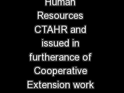 Published by the College of Tropical Agriculture and Human Resources CTAHR and issued in furtherance of Cooperative Extension work Acts of May  and June   in cooperation with the U