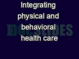 Integrating physical and behavioral health care