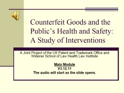 Counterfeit Goods and the  Public's Health and Safety: