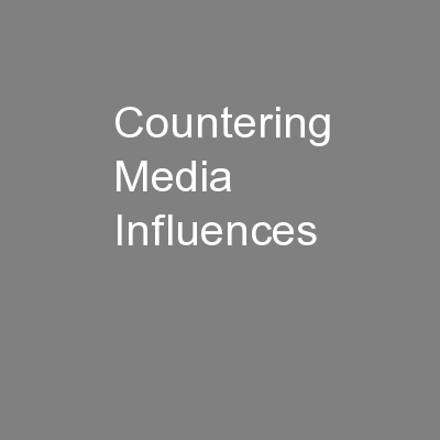 Countering Media Influences
