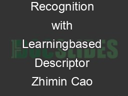 Face Recognition with Learningbased Descriptor Zhimin Cao The Chinese University PDF document - DocSlides