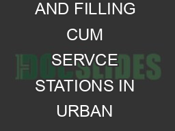 GUIDE TO THE LOCATION OF GASOLINE MOTOR FUEL FILLING STATIONS AND FILLING CUM SERVCE STATIONS IN URBAN AREAS FOREWORD This Guide on the location of Gasoline Filling Station and Gasoline Filling cum S