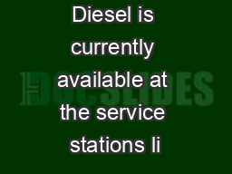 Shell V Power Diesel is currently available at the service stations li