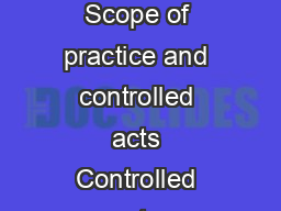 PRACTICE GU Table of Contents Introduction Legislation Governing Nursing Practice Scope of practice and controlled acts Controlled acts authorized to nursing Controlled acts authorized to NPs Authori