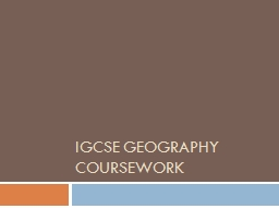 IGCSE Geography Coursework PowerPoint PPT Presentation