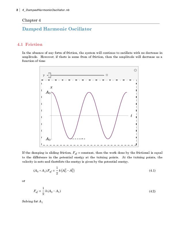 damped harmonic motion lab report Simple harmonic motion is defined by the differential equation, , where k is a  positive constant  the frequency of the damped harmonic oscillator is given by   a-level physics experiment on the subject of damped harmonic motion with.