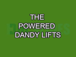 THE POWERED DANDY LIFTS