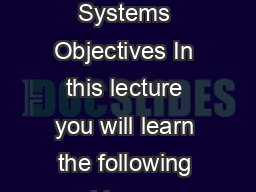 Module   Signals in Natural Domain Lecture   Linear Shift Invariant Systems Objectives In this lecture you will learn the following Linear ShiftInvariant systems and their importance The discrete tim