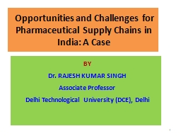 Opportunities and Challenges for Pharmaceutical Supply Ch