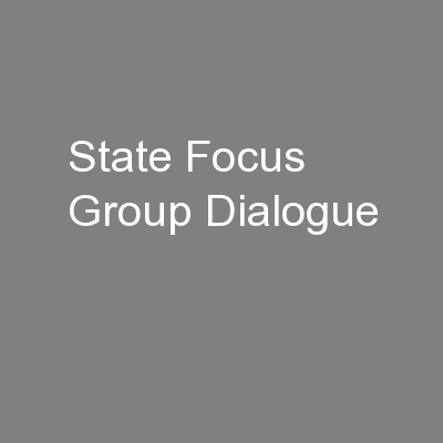 State Focus Group Dialogue PowerPoint PPT Presentation