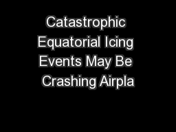 Catastrophic Equatorial Icing Events May Be Crashing Airpla
