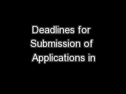 Deadlines for Submission of Applications in