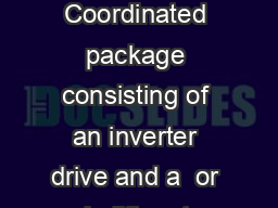 Drive packages with the LA inverter and a lift motor Coordinated package consisting of an inverter drive and a  or pole lift motor for cable lifts designed for loads of  to  kg