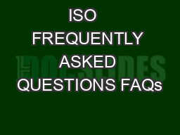 ISO   FREQUENTLY ASKED QUESTIONS FAQs