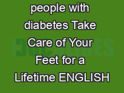A booklet for people with diabetes Take Care of Your Feet for a Lifetime ENGLISH PDF document - DocSlides