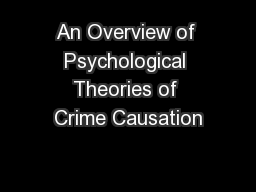 an overview of crime causation Criminology theories of crime: overview of criminology theoretical schools of thought  lombroso's theory of crime  biological theories of crime causation in .