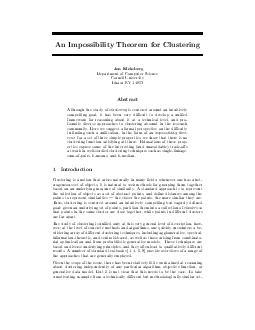 An Impossibility Theorem for Clustering Jon Kleinberg Department of Computer Science Cornell University Ithaca NY  Abstract Although the study of clustering is centered around an intuitively compelli