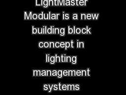 Future proof lighting management LightMaster Modular  LightMaster Modular is a new building block concept in lighting management systems designed to meet the time and cost saving needs of building de