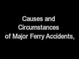 Causes and Circumstances of Major Ferry Accidents,