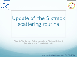 Update of the Sixtrack scattering routine PowerPoint PPT Presentation