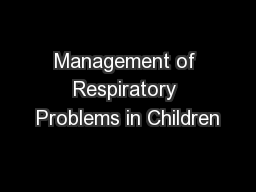 Management of Respiratory Problems in Children