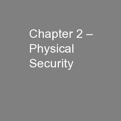 Chapter 2 – Physical Security