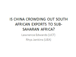 IS CHINA CROWDING OUT SOUTH AFRICAN EXPORTS TO SUB-SAHARAN