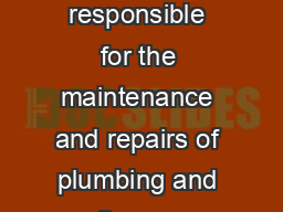 Customers are responsible for the maintenance and repairs of plumbing and appliances on their property
