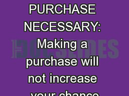 NO PURCHASE NECESSARY: Making a purchase will not increase your chance